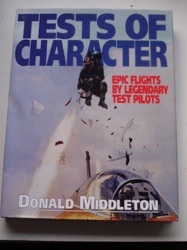 Tests of Character Epic Flights by Legendary Test Pilots by Middleton, Donald (1995) Gebundene Ausgabe