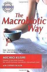 The Macrobiotic Way by Michio Kushi (2004-03-08)
