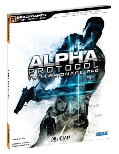Alpha Protocol Official Strategy Guide (Official Strategy Guides (Bradygames)) by BradyGames (2010-05-24)