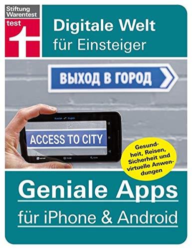 60 Geniale Apps für iPhone & Android - Gesundheit, Reisen, Sicherheit und virtuelle Anwendungen - Pro und Contras aller Tools (Digitale Welt für Einsteiger) (Shopping-tools)
