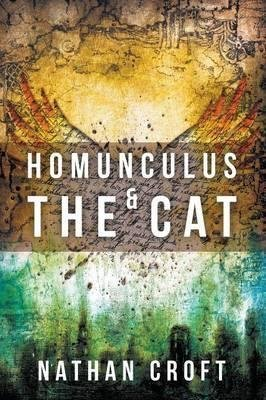 [Homunculus and the Cat] (By (author) Nathan Croft) [published: August, 2015]