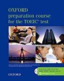 Oxford Preparation Course for the TOEIC Test - New Edition. Student's Book, Practice Tests, Key, Test CD, Tapescript (Preparation Course for TOEIC Test)