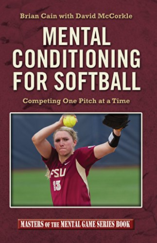 Mental Conditioning for Softball (English Edition) por Brian Cain