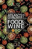 Atlante Qualivita food&wine 2017. I prodotti agroalimentari e vitivinicoli italiani DOP, IGP, STG