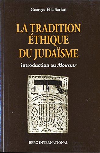 La tradition éthique du judaïsme: Introduction au Moussar