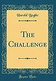 The Challenge (Classic Reprint)