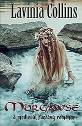 Morgawse: A Medieval Fantasy Romance