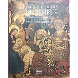 Les couleurs du temps - Un itinéraire dans la peinture italienne du XIVe au XVIIIe siècles à travers 25 chefs-d'oeuvre Tome 1