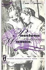 Passions Between Women: British Lesbian Culture, 1668-1801 Paperback