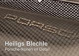 Heiligs Blechle - Porsche-Ikonen im Detail (Wandkalender 2018 DIN A3 quer): Faszinierende Designdetails aus 5 Jahrzehnten Porschegeschichte ... [Kalender] [Apr 01, 2017] Schürholz, Peter