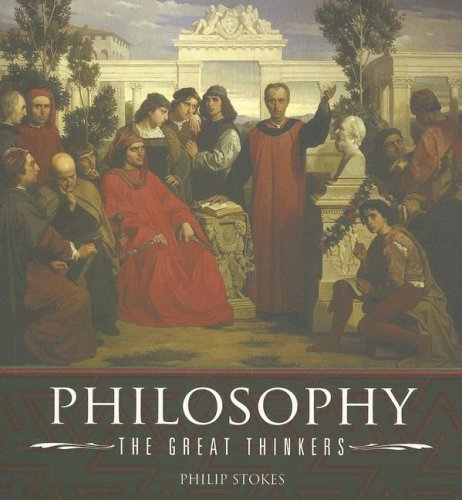 Philosophy: The Great Thinkers