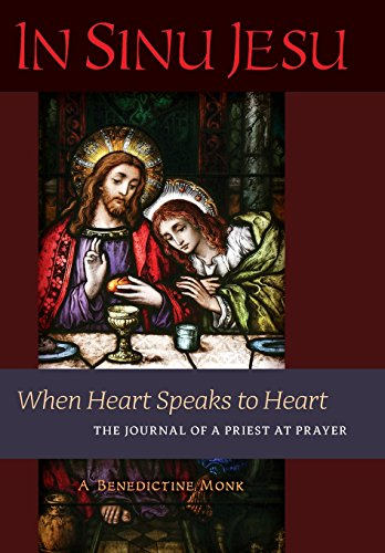 In Sinu Jesu: When Heart Speaks to Heart-The Journal of a Priest at Prayer