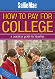 Sallie Mae How to Pay for College: A Practical Guide for Families by Gen Tanabe (2008-09-01)