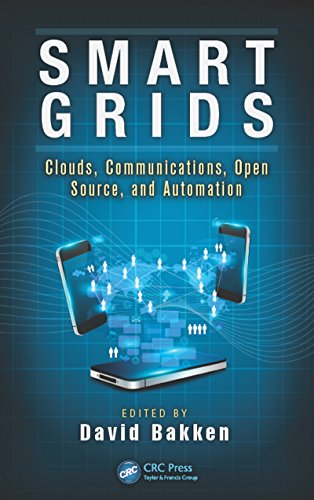 Smart Grids: Clouds, Communications, Open Source, and Automation (Devices, Circuits, and Systems Book 28) (English Edition) -