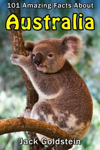 101 Amazing Facts About Australia Countries Of The World Book 4