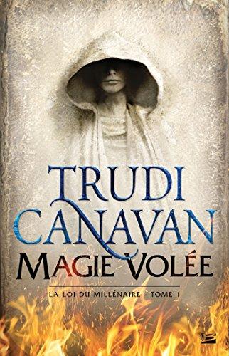 Magie volée: La loi du millénaire T01 par Trudi Canavan