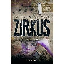 Zombie Zone Germany: Zirkus: Eine Zombie Zone Germany-Novelle