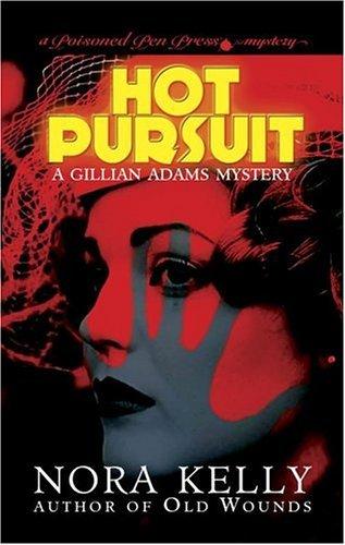 Hot Pursuit: A Grillian Adams Mystery (Gillian Adams Mystery) by Nora Kelly (2005-09-06)