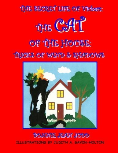 The Secret Life of Vickers: The Cat of the House - Tricks of Wind & Shadows (The Secret Life of The Cat of The House, Band 2) (Bonnie Jean Tier)