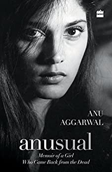 Anusual: Memoir of a Girl Who Came Back from the Dead by [Aggarwal, Anu]