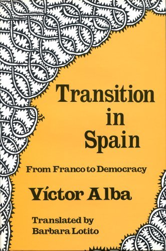 Transition in Spain: From Franco to Democracy by Victor Alba (1978-01-01)