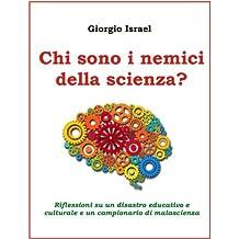 Chi sono i nemici della scienza? (Italian Edition)