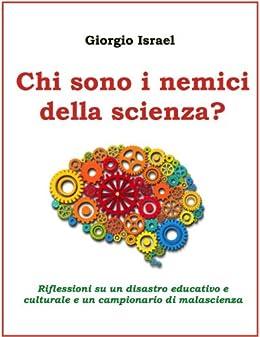 Chi sono i nemici della scienza? (Italian Edition) von [Israel, Giorgio]