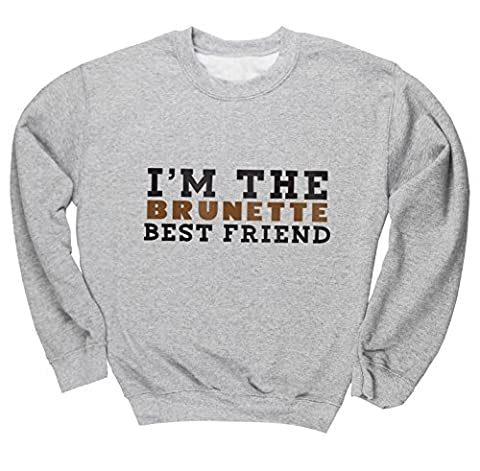 HippoWarehouse I'm the brunette best friend unisex jumper sweatshirt pullover