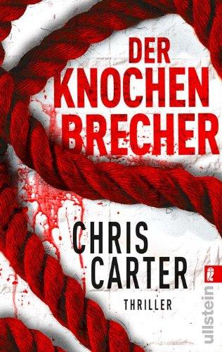 Buchseite und Rezensionen zu 'Der Knochenbrecher (Ein Hunter-und-Garcia-Thriller 3)' von Chris Carter