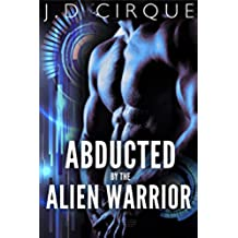 Abducted By The Alien Warrior (Paranormal BDSM Erotica) (Extraterrestrial Action Book 2) (English Edition)