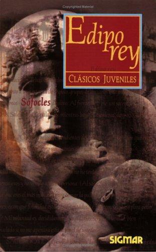 Edipo Rey/ King Edipo (Clasicos Juveniles) por Sophocles