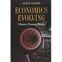 Economics Evolving: A History of Economic Thought by Agnar Sandmo (2011-01-17)