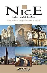 Nice le guide : Sites, Musées et Itinéraires à thème