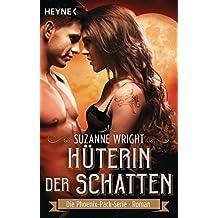 Hüterin der Schatten: Roman (The Phoenix Pack Series 2)