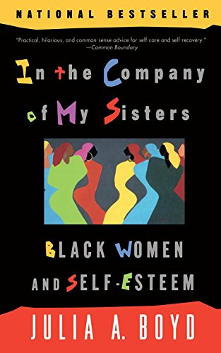 In the Company of my Sisters: Black Women And Self-Esteem