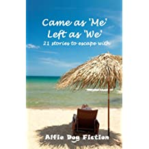 Came as 'Me', Left as 'We' - 21 stories to escape with