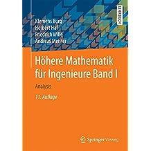 1: Höhere Mathematik für Ingenieure Band I: Analysis