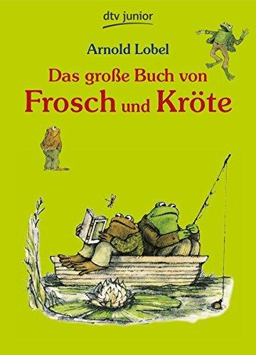 Das große Buch von Frosch und Kröte: Neu erzählt von Tilde Michels