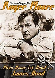 Mein Name ist Bond....James Bond: Die Autobiografie Roger Moore