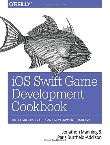 iOS Swift Game Development Cookbook, 2e (Ios 3d Spiel Programmierung)