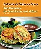 200 Receitas de Comidinhas sem Glúten (Em Portuguese do Brasil)