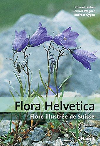 Flora Helvetica: Flore illustrée de Suisse