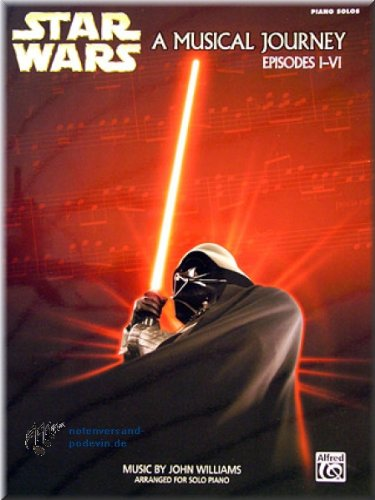 STAR WARS - A Musical Journey, Episodes I-VI - Klaviernoten [Musiknoten]