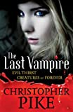 Last Vampire: Volume 3: Evil Thirst & Creatures of Forever (5 & 6) by Pike, Christopher (2010) Paperback