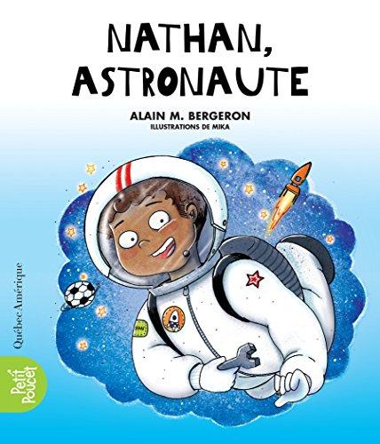 Nathan, astronaute (La Classe de Madame Isabelle) par Alain M. Bergeron