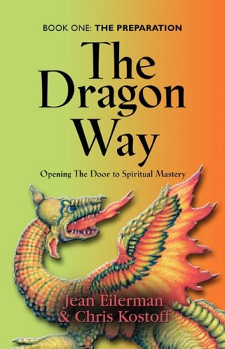 THE DRAGON WAY: Opening the Door to Spiritual Mastery Book I - The Preparation