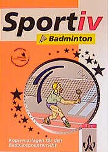 Preisvergleich Produktbild Badminton: Kopiervorlagen für den Unterricht (Klett Sportiv)
