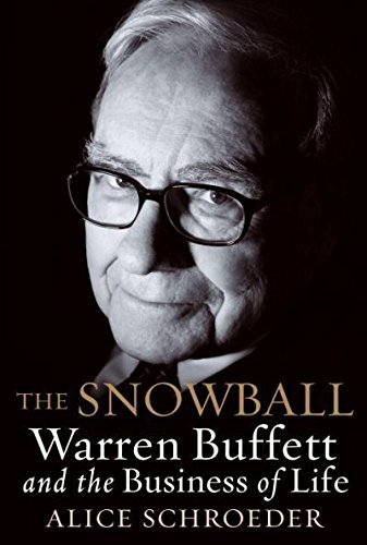 Portada del libro [The Snowball: Warren Buffett and the Business of Life] (By: Alice Schroeder) [published: October, 2008]