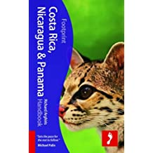 Footprint Costa Rica, Nicaragua & Panama Handbook (Footprint Handbooks)