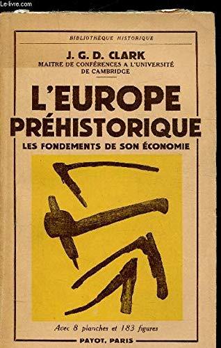 L'europe préhistorique, les fondements de son économie.